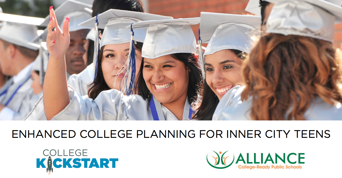 College Kickstart and Alliance College-Ready Schools Team Up to Bring Better College Planning to Inner City Teens